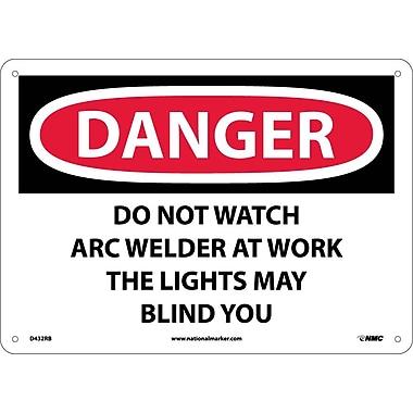 Danger, Do Not Watch Arc Welder At Work . . ., 10X14, Rigid Plastic