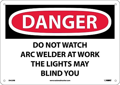 Danger, Do Not Watch Arc Welder At Work . . ., 10X14, Rigid Plastic