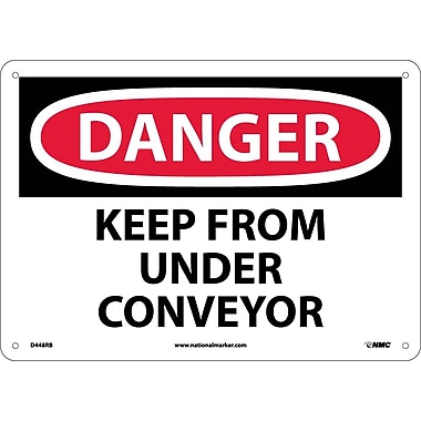 Danger, Keep From Under Conveyor, 10X14, Rigid Plastic