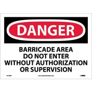 Danger, Barricade Area Do Not Enter Without Authorization Or Supervision, 10X14, Adhesive Vinyl