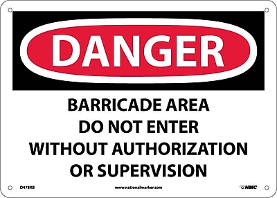 Danger, Barricade Area Do Not Enter Without Authorization Or Supervision, 10X14, Rigid Plastic