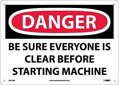Danger, Be Sure Everyone Is Clear Before Starting Machine, 10X14, .040 Aluminum