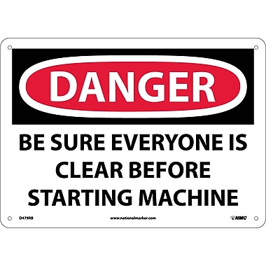 Danger, Be Sure Everyone Is Clear Before Starting Machine, 10X14, Rigid Plastic