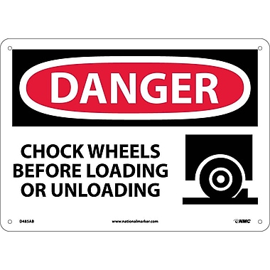 Danger, Chock Wheels Before Loading Or Unloading, Graphic, 10X14, .040 Aluminum