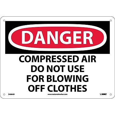 Danger, Compressed Air Do Not Use For Blowing Off Clothes, 10X14, .040 Aluminum