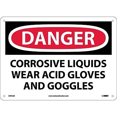 Danger, Corrosive Liquids Wear Acid Gloves And Goggles, 10X14, .040 Aluminum
