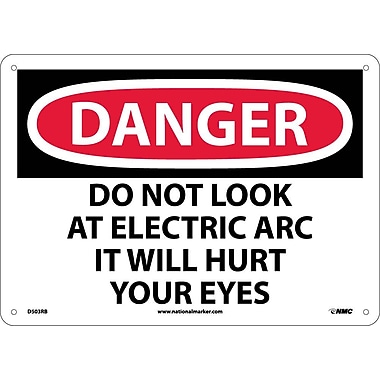 Danger, Do Not Look At Electric Arc It Will Hurt Your Eyes, 10X14, Rigid Plastic