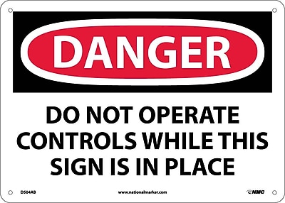 Danger, Do Not Operate Controls While This Sign Is In Place, 10X14, .040 Aluminum