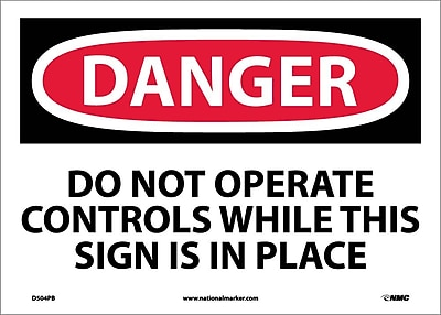 Danger, Do Not Operate Controls While This Sign Is In Place, 10X14, Adhesive Vinyl