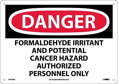 Danger, Formaldehyde Irritant And Potential Cancer Hazard Authorized Personnel Only, 10X14