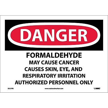 Danger, Formaldehyde Irritant And Potential Cancer Hazard Authorized Personnel Only, 10X14, Adhesive Vinyl