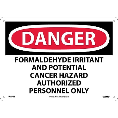 Danger, Formaldehyde Irritant And Potential Cancer Hazard Authorized Personnel Only, 10X14, Rigid Plastic