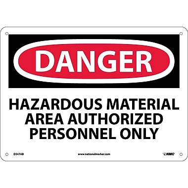 Danger, Hazardous Material Area Authorized Personnel Only, 10X14, .040 Aluminum