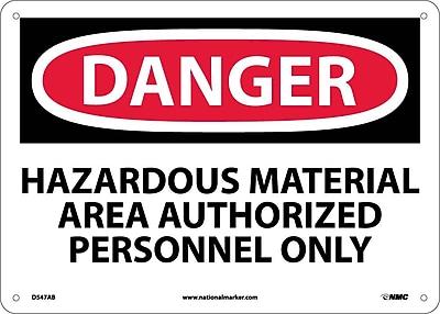 Danger, Hazardous Material Area Authorized Personnel Only, 10X14, .040 Aluminum