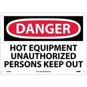 Danger, Hot Equipment Unauthorized Persons Keep Out, 10X14, Rigid Plastic