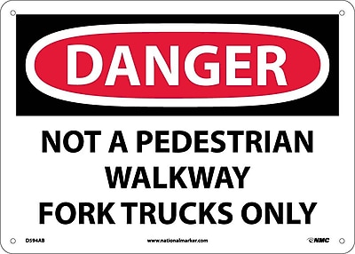 Danger, Not A Pedestrian Walkway Fork Trucks Only, 10X14, .040 Aluminum