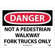 Danger, Not A Pedestrian Walkway Fork Trucks Only, 10X14, Adhesive Vinyl