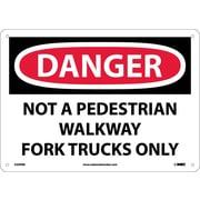 Danger, Not A Pedestrian Walkway Fork Trucks Only, 10X14, Rigid Plastic