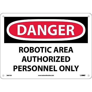 Danger, Robotic Area Authorized Personnel Only, 10X14, .040 Aluminum