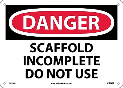 Danger, Scaffold Incomplete Do Not Use, 10X14, .040 Aluminum