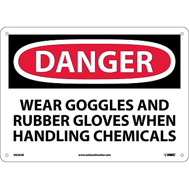 Danger, Wear Goggles And Rubber Gloves When Handling Chemicals, 10X14, .040 Aluminum