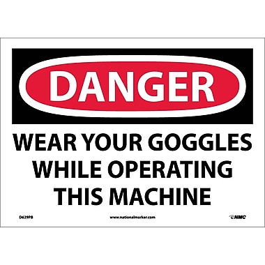 Danger, Wear Your Goggles While Operating This Machine, 10X14, Adhesive Vinyl