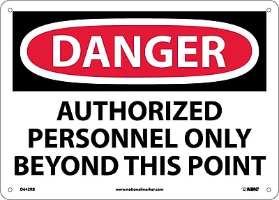 Danger, Authorized Personnel Only Beyond This Point, 10X14, Rigid Plastic