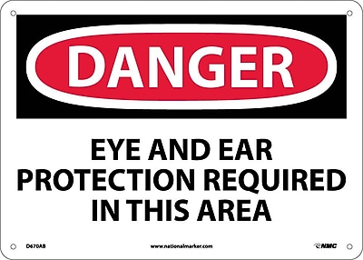 Danger, Eye And Ear Protection Required In This Area, 10X14, .040 Aluminum