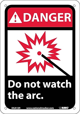 Danger, Do Not Watch The Arc (W/Graphic), 10X7, Rigid Plastic