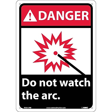 Danger, Do Not Watch The Arc (W/Graphic), 14X10, Rigid Plastic