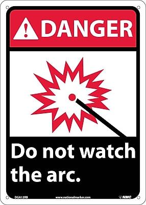 Danger, Do Not Watch The Arc (W/Graphic), 14X10, Rigid Plastic