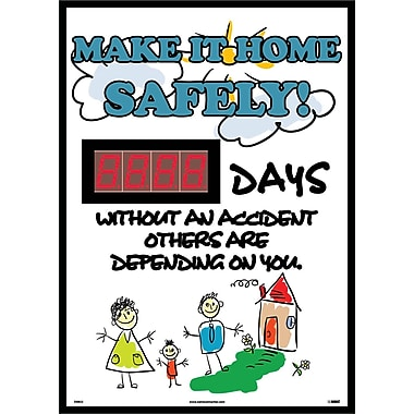 Make It Home Safely! Without An Accident Others Are Depending On You, 20 X 28, .085 Styrene