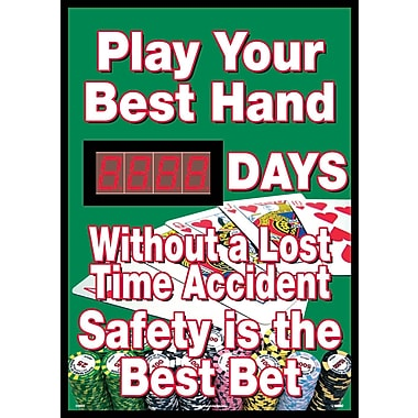 Play Your Best Hand Without A Lost Time Accident Safety Is The Best Bet, 20 X 28, .085 Styrene