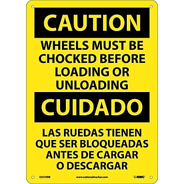 Caution, Wheels Must Be Chocked Before Loading. . . (Bilingual), 14X10, Rigid Plastic