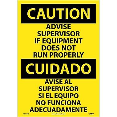 Caution, Advise Supervisor If Equipment Do Not Run Properly (Bilingual), 20X14, Adhesive Vinyl