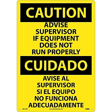 Caution, Advise Supervisor If Equipment Do Not Run Properly (Bilingual), 20X14, Rigid Plastic