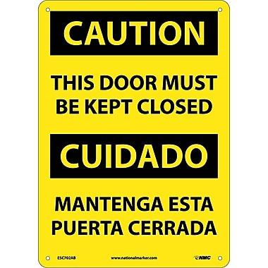 Caution, This Door Must Be Kept Closed, Bilingual, 14X10, .040 Aluminum