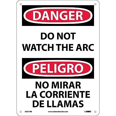 Danger, Do Not Watch The Arc (Bilingual), 14X10, Rigid Plastic