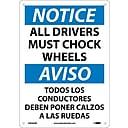 Notice Signs; All Drivers Must Chock Wheels Bilingual, 14X10, Rigid Plastic