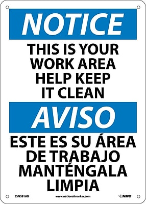 Notice, This Is Your Work Area Help Keep It Clean, Bilingual, 14X10, .040 Aluminum