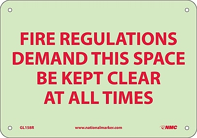Fire, Fire Regulations Demand This Space Be Kept Clear At All Times, 7X10, Rigid Plasticglow