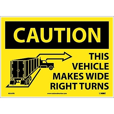 Pancarte Caution This Vehicle Makes Wide Right Turns, 10 x 14 po, vinyle adhésif