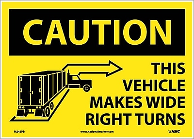 Caution This Vehicle Makes Wide Right Turns, 10X14, Adhesive Vinyl