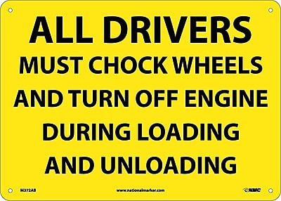 All Drivers Must Chock Wheels And Turn Off. . ., 10X14, .040 Aluminum