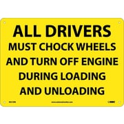All Drivers Must Chock Wheels And Turn Off.., 10X14, Rigid Plastic