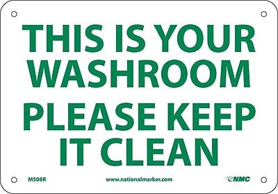 This Is Your Washroom Please Keep It Clean, 7X10, Rigid Plastic