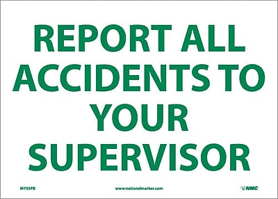 Report All Accidents To Your Supervisor, 10X14, Adhesive Vinyl