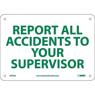 Report All Accidents To Your Supervisor, 7X10, Rigid Plastic
