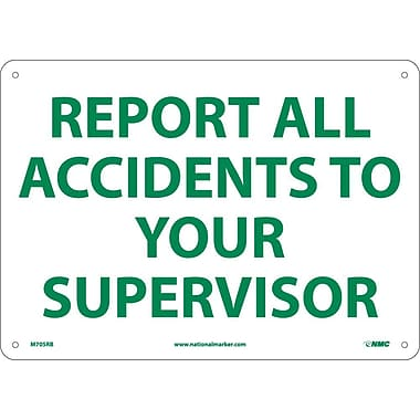 Report All Accidents To Your Supervisor, 10X14, Rigid Plastic