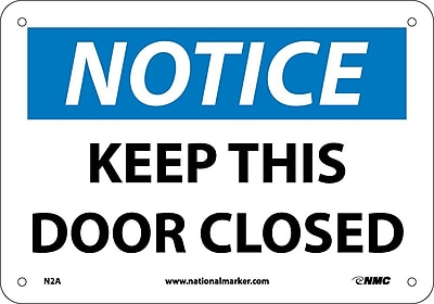 Notice, Keep This Door Closed, 7X10, .040 Aluminum
